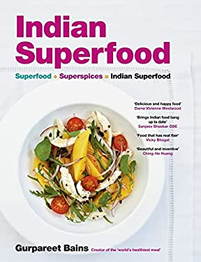 Indian Superfood: Superfoods + Super Spices = Indian Superfood 9781906650292