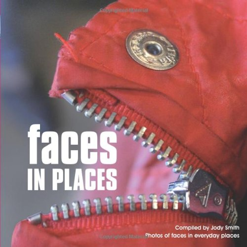 Faces in Places: A Photographic Collection of Faces Found in Everyday Places 9781906672904
