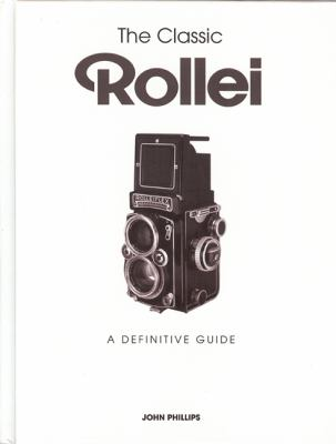 The Classic Rollei: A Definitive Guide 9781906672935