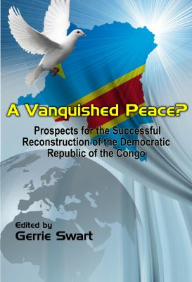 A Vanquished Peace? Prospects for the Successful Reconstruction 9781906704803