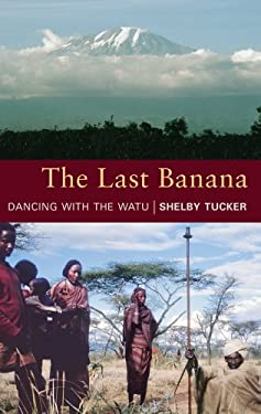 The Last Banana: Dancing with the Watu 9781906768218