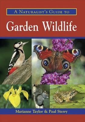 A Naturalist's Guide to Garden Wildlife 9781906780142