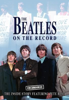 The Beatles on the Record - Uncensored 9781906783723