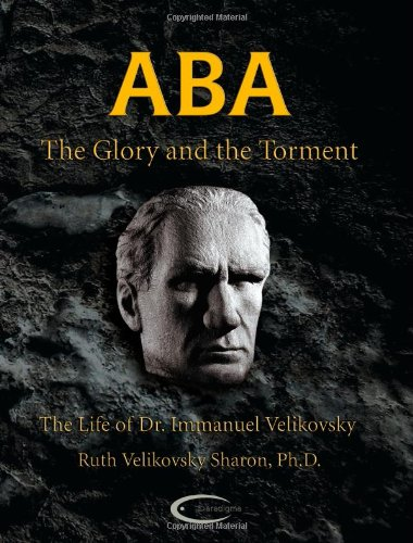 ABA - The Glory and the Torment: The Life of Dr. Immanuel Velikovsky 9781906833206