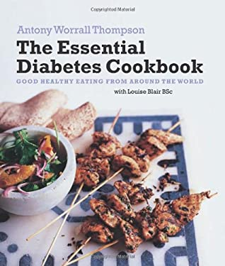 The Essential Diabetes Cookbook: Good Healthy Eating from Around the World 9781906868154