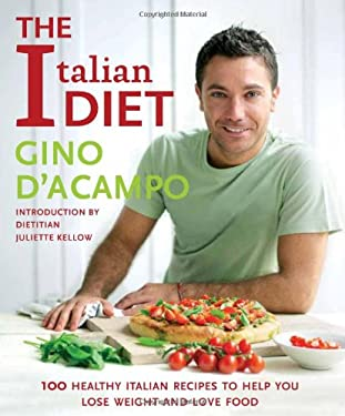 The Italian Diet: Over 100 Healthy Italian Recipes to Help You Lose Weight and Love Food 9781906868215