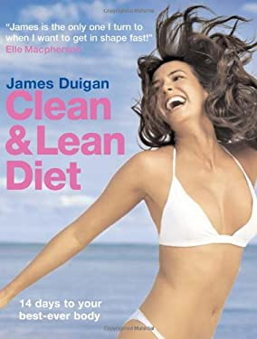 Clean & Lean Diet: 14 Days to Your Best-Ever Body 9781906868383