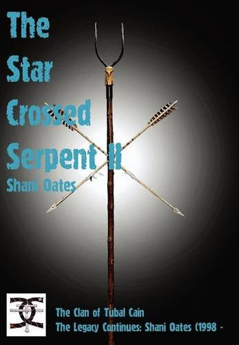 Star Crossed Serpent Vol II: The Clan of Tubal Cain Today: The Legacy Continues