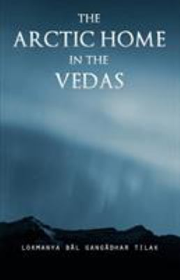 The Arctic Home in the Vedas 9781907166341