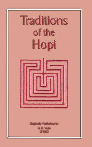 The Traditions of the Hopi 9781907256394