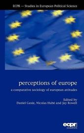 Perceptions of Europe: A Comparative Sociology of European Attitudes 16749595