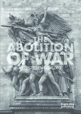 The Abolition of War 9781907317668