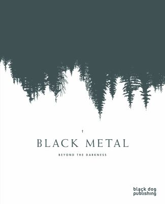 Black Metal: Beyond the Darkness 9781907317729