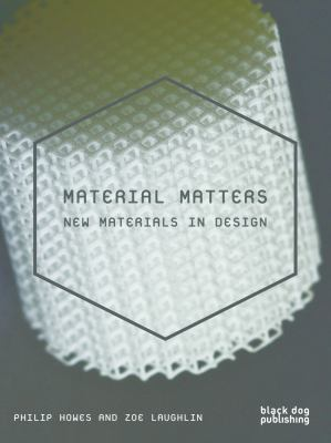 Material Matters: New Materials in Design 9781907317736