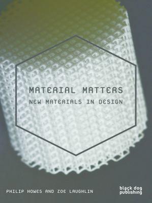 Material Matters: New Materials in Design