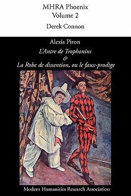 Alexis Piron, 'L'antre de Trophonius' Et 'la Robe de Dissention, Ou Le Faux-Prodige' 9781907322143