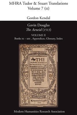 Gavin Douglas, 'The Aeneid' (1513) Volume 2: Books IX - XIII, Appendices, Glossary, Index 9781907322495
