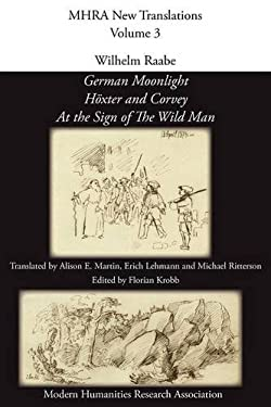 Wilhelm Raabe: 'German Moonlight', 'h Xter and Corvey', 'at the Sign of the Wild Man' 9781907322549