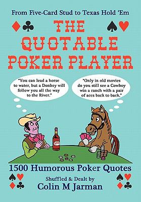 The Quotable Poker Player - Funny Poker Quotes from Stud to Hold Em 9781907338052