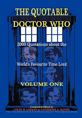 The Quotable Doctor Who: Quotes about Dr Who - Volume One 9781907338151