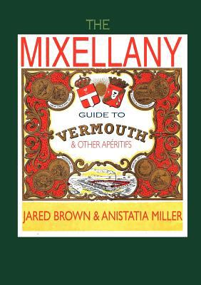 The Mixellany Guide to Vermouth & Other AP Ritifs 9781907434259