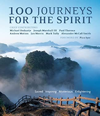 100 Journeys for the Spirit: Sacred*inspiring*mysterious*enlightening 9781907486326