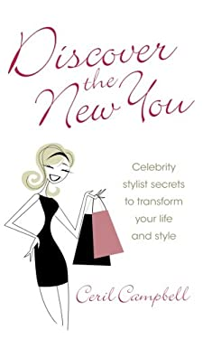 Discover the New You - Celebrity Stylist Secrets to Transform Your Life and Style 9781907498879