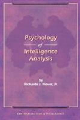 The Psychology of Intelligence Analysis 9781907521041