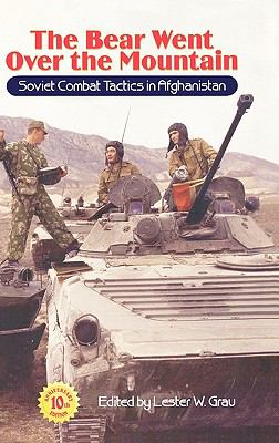 The Bear Went Over the Mountain: Soviet Combat Tactics in Afghanistan (10th Anniversary Edition) 9781907521942