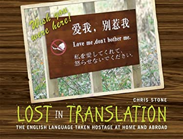 Lost in Translation: The English Language Taken Hostage at Home and Abroad 9781907554551