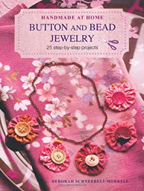 Button and Bead Jewelry: 25 Step-By-Step Projects 9781907563744