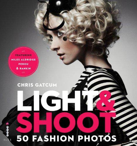 Light & Shoot 50 Fashion Photos 9781907579141