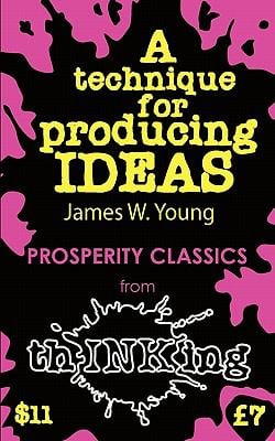 A Technique for Producing Ideas (Thinking Classics) 9781907590139
