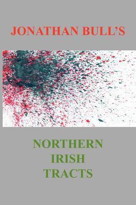 Jonathan Bull's Northern Irish Tracts 9781907611964