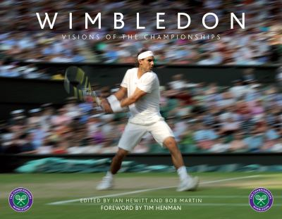 Wimbledon: Visions of the Championships 9781907637124