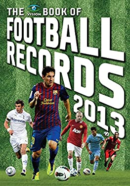 The Vision Book of Football Records 2013 9781907637803