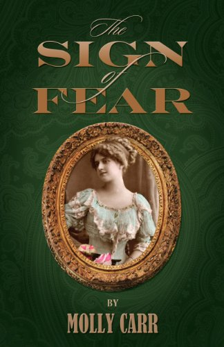 The Sign of Fear - The Adventures of Mrs.Watson with a Supporting Cast Including Sherlock Holmes, Dr.Watson and Moriarty 9781907685002