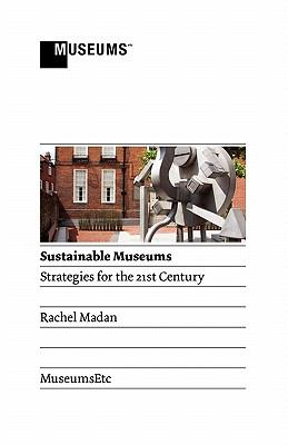 Sustainable Museums: Strategies for the 21st Century 9781907697098