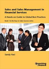 Sales and Sales Management in Financial Services: A Hands-On Guide to Global Best Practices 12759793