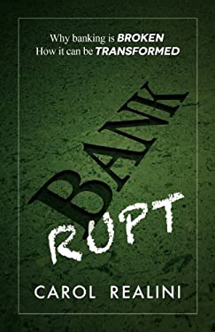 Bankrupt: Why Banking Is Broken. How It Can Be Transformed. 9781907720529