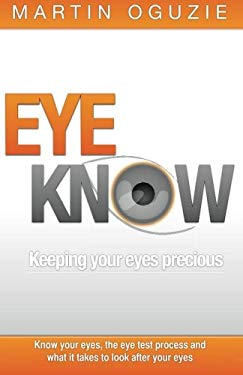 Eye Know - Keeping Your Eyes Precious 9781907722790