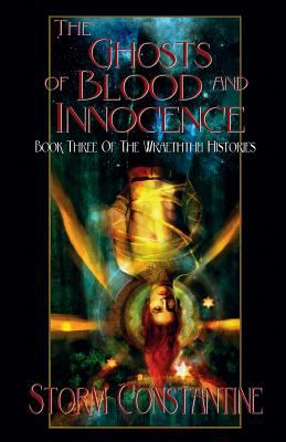 The Ghosts of Blood and Innocence: Book Three of the Wraeththu Histories