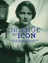 Ingenue to Icon: 70 Years of Fashion from the Collection of  Marjorie Merriweather Post 23772965
