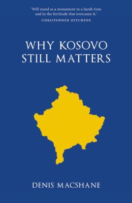 Why Kosovo Still Matters 9781907822391
