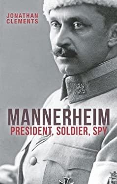 Mannerheim : President, Soldier, Spy