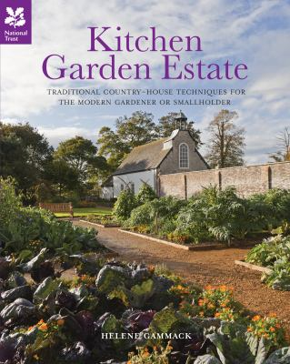 Kitchen Garden Estate: Traditional Country-House Techniques for the Modern Gardener or Smallholder 9781907892127