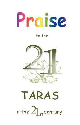 Praise to the 21 Taras in the 21st Century 9781907897023