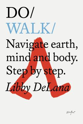 Do Walk: Navigate earth, mind and body. Step by step.