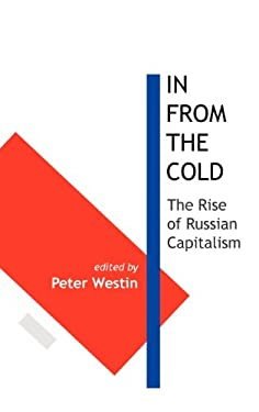 In from the Cold: The Rise of Russian Capitalism 9781907994029