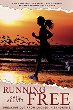 Running Free: Breaking Out from Locked-In Syndrome 9781908006646